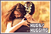 Hugs/Hugging: